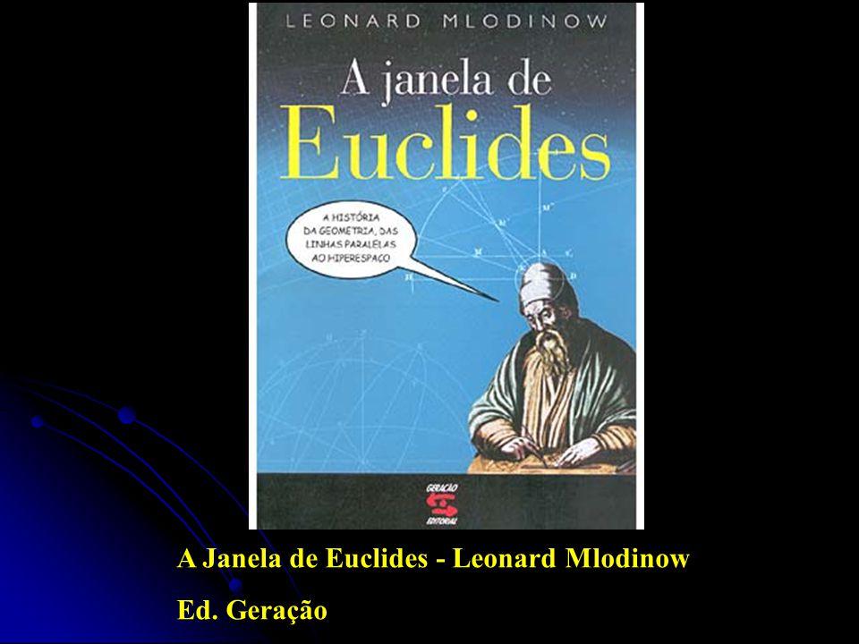 A Janela de Euclides - Leonard Mlodinow Ed. Geração