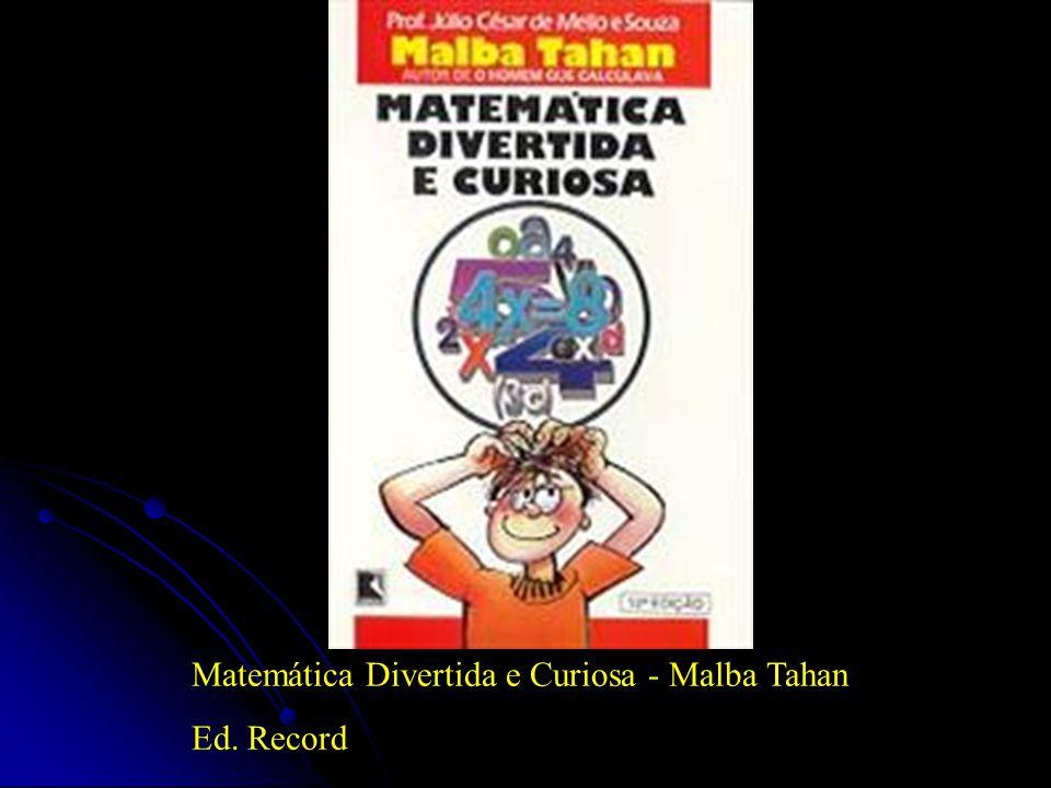 Matemática Divertida e Curiosa - Malba Tahan Ed. Record