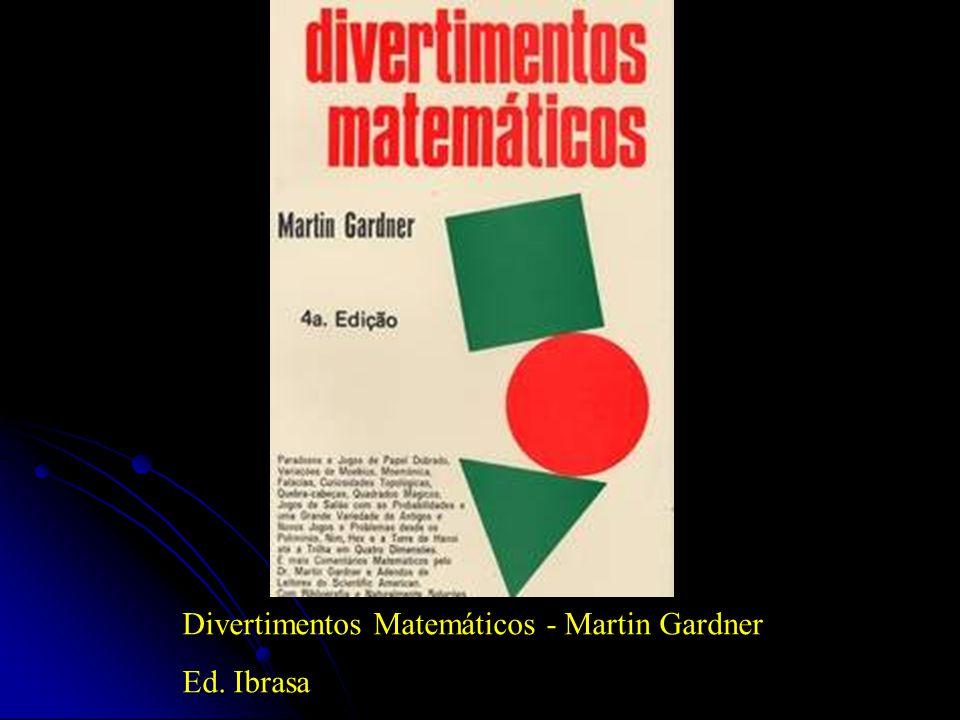 Divertimentos Matemáticos - Martin Gardner Ed. Ibrasa