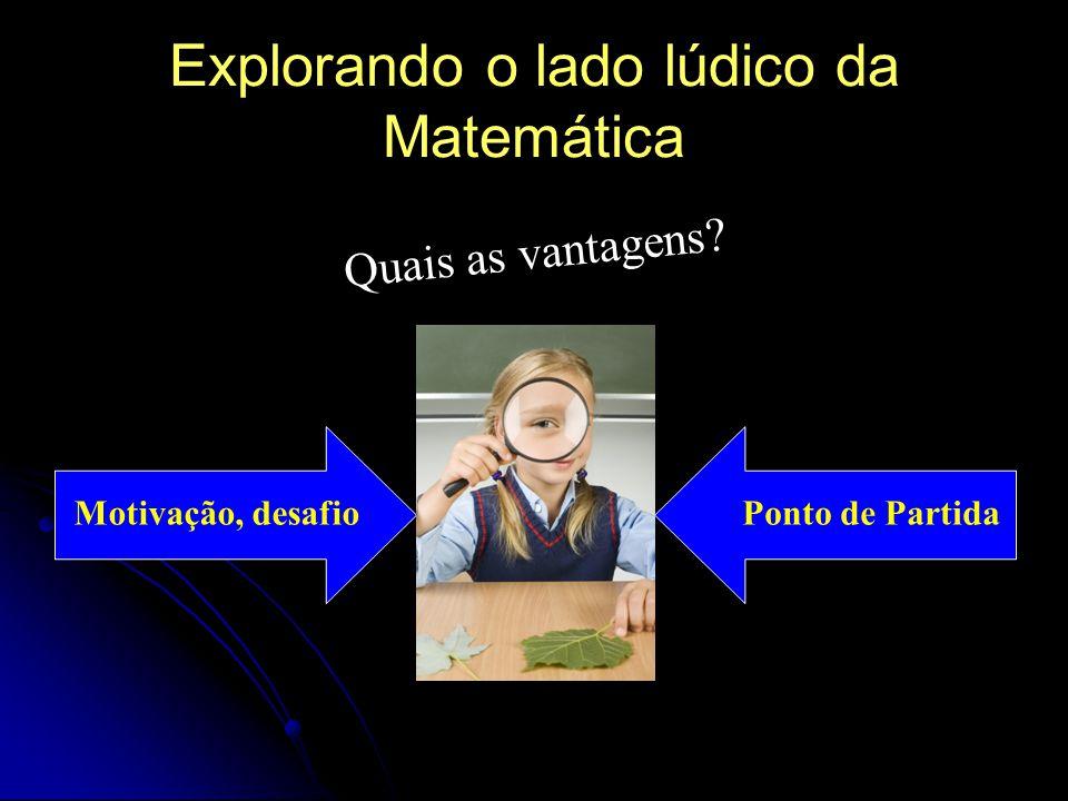 Explorando o lado lúdico da Matemática