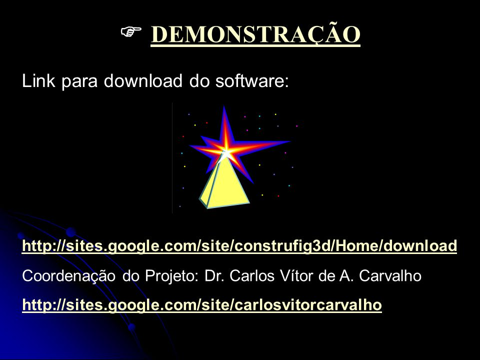  DEMONSTRAÇÃO Link para download do software: