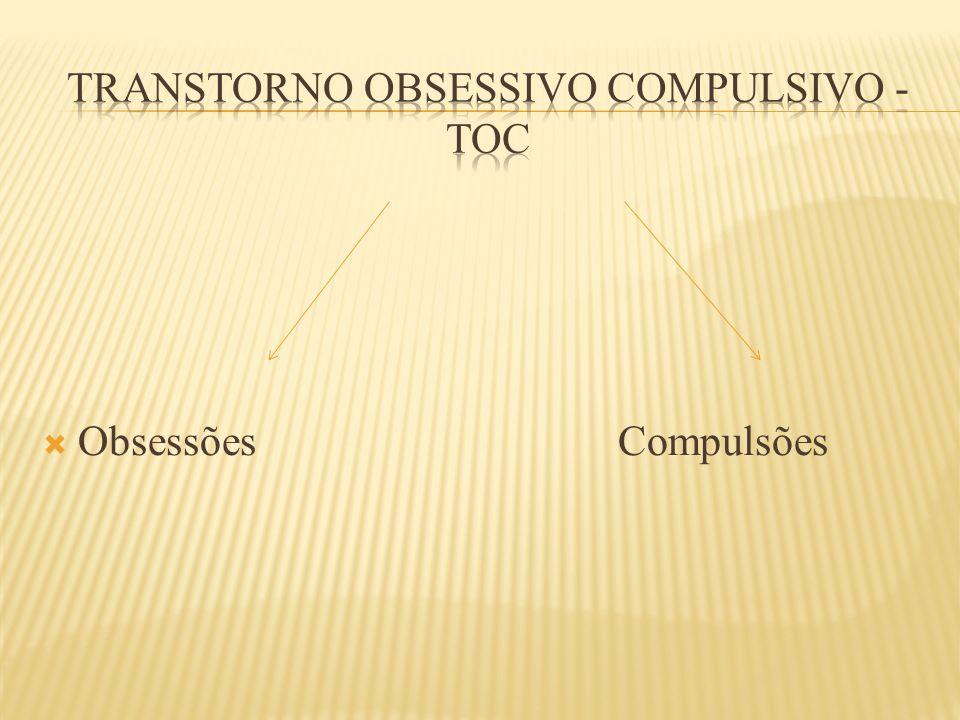 Transtorno obsessivo compulsivo - toc