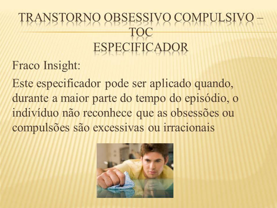 Transtorno obsessivo compulsivo – toc Especificador