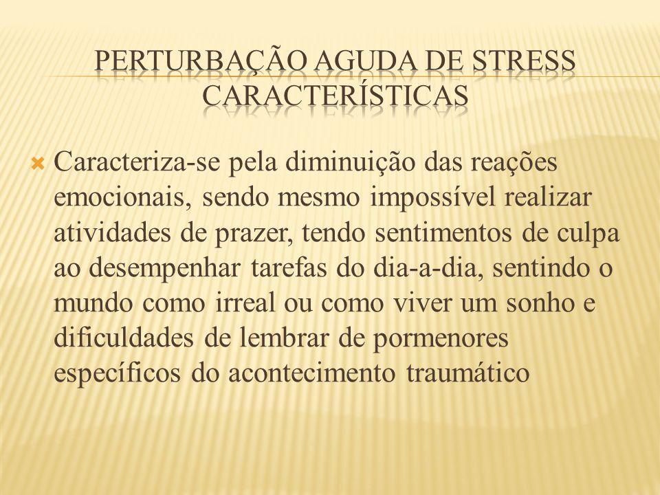 Perturbação aguda de stress características