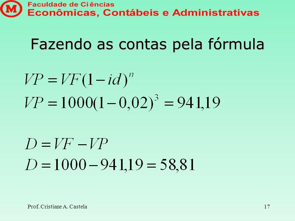 Fazendo as contas pela fórmula