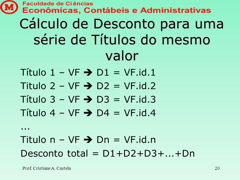 Cálculo de Desconto para uma série de Títulos do mesmo valor
