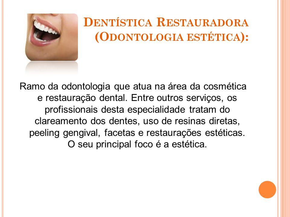 Dentística Restauradora (Odontologia estética):
