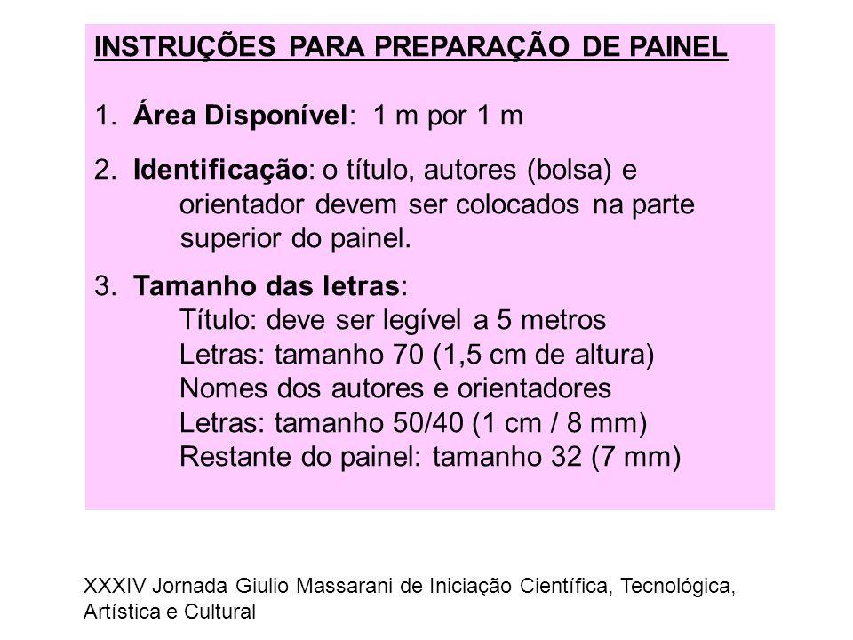 INSTRUÇÕES PARA PREPARAÇÃO DE PAINEL 1. Área Disponível: 1 m por 1 m