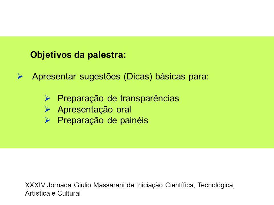 Objetivos da palestra: Apresentar sugestões (Dicas) básicas para:
