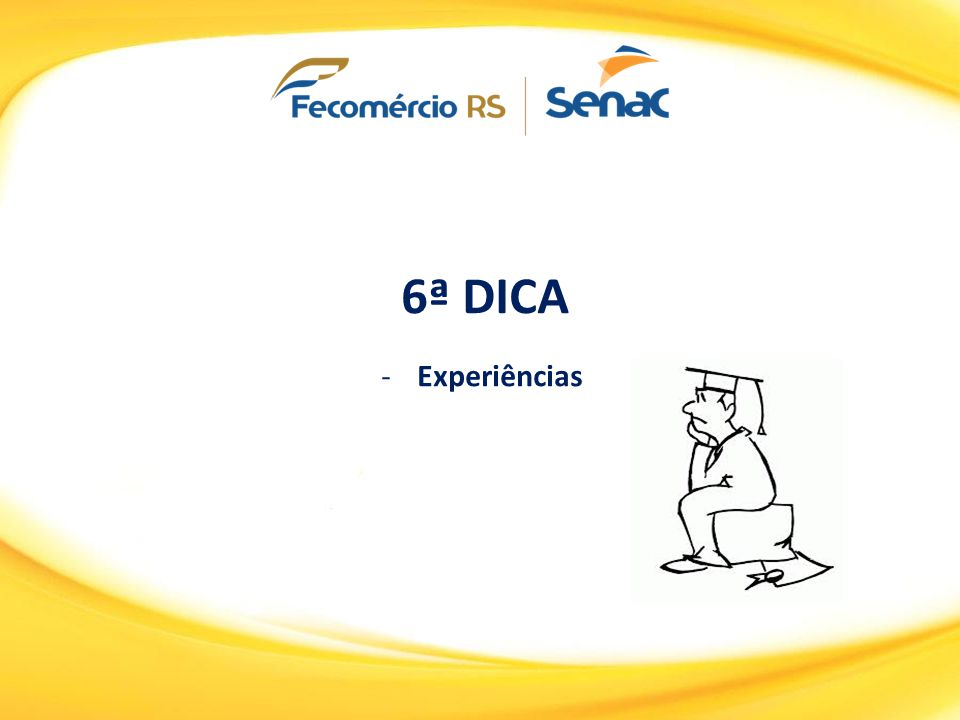 6ª DICA Experiências