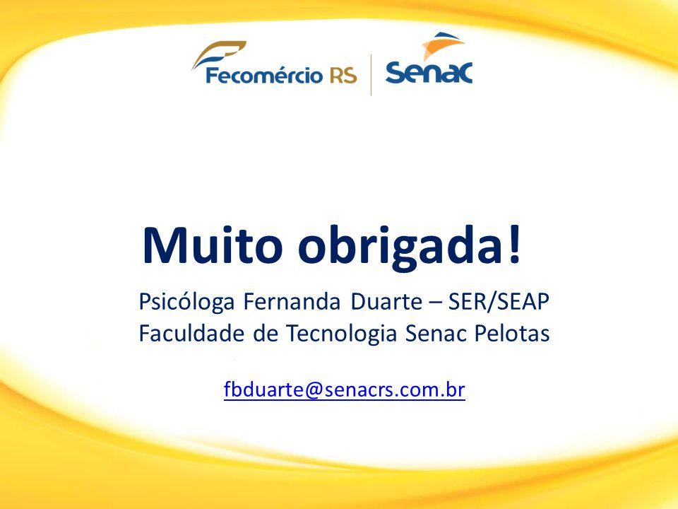Muito obrigada! Psicóloga Fernanda Duarte – SER/SEAP