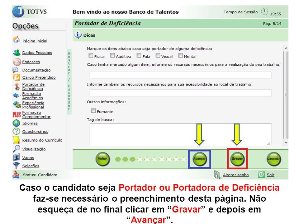 Caso o candidato seja Portador ou Portadora de Deficiência faz-se necessário o preenchimento desta página.