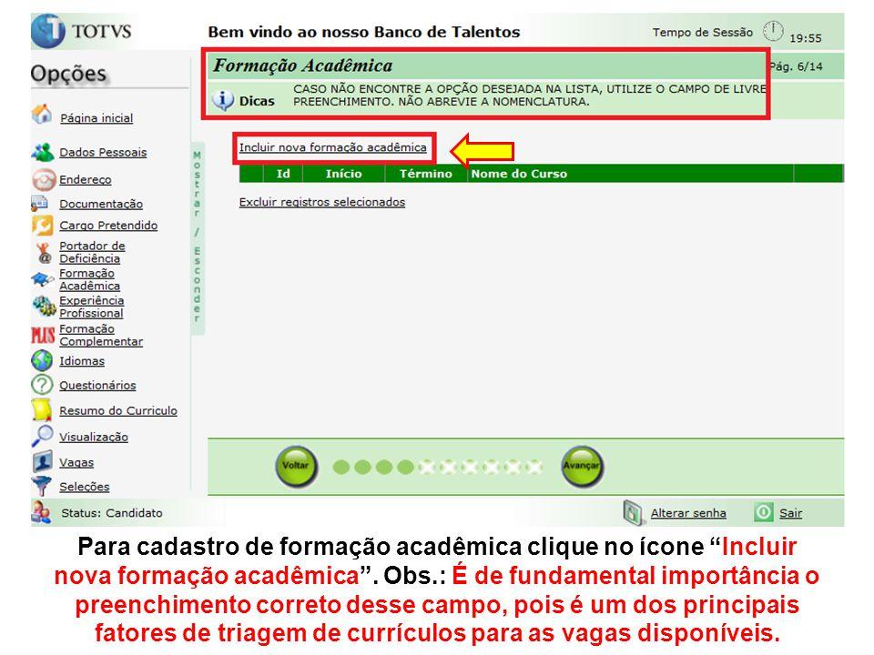 Para cadastro de formação acadêmica clique no ícone Incluir nova formação acadêmica .