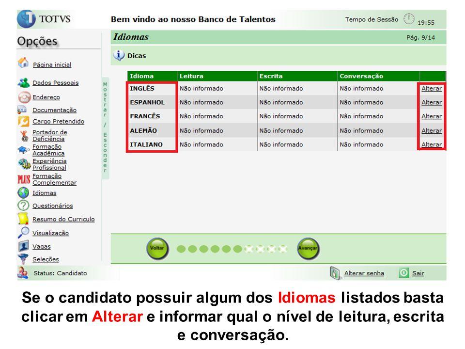 Se o candidato possuir algum dos Idiomas listados basta clicar em Alterar e informar qual o nível de leitura, escrita e conversação.