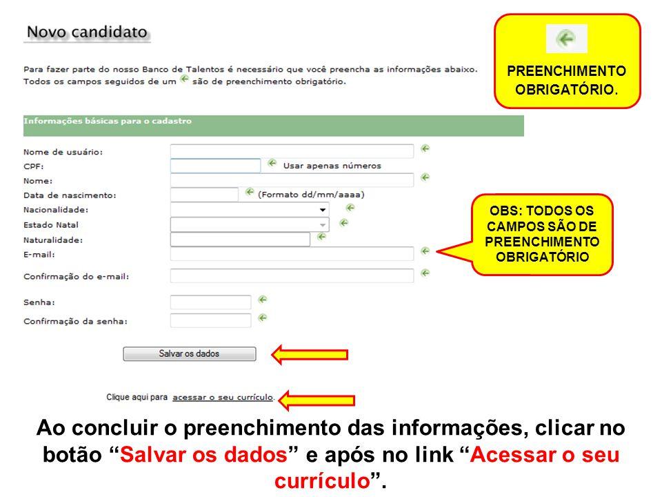 OBS: TODOS OS CAMPOS SÃO DE PREENCHIMENTO OBRIGATÓRIO