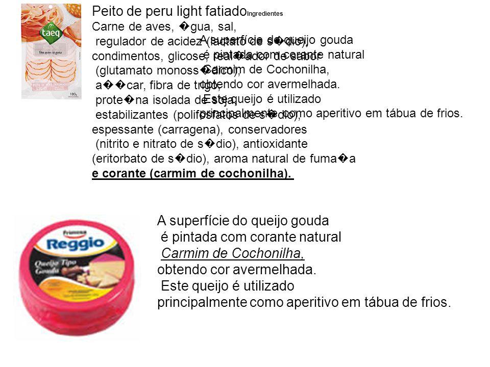 Peito de peru light fatiadoIngredientes Carne de aves, �gua, sal,