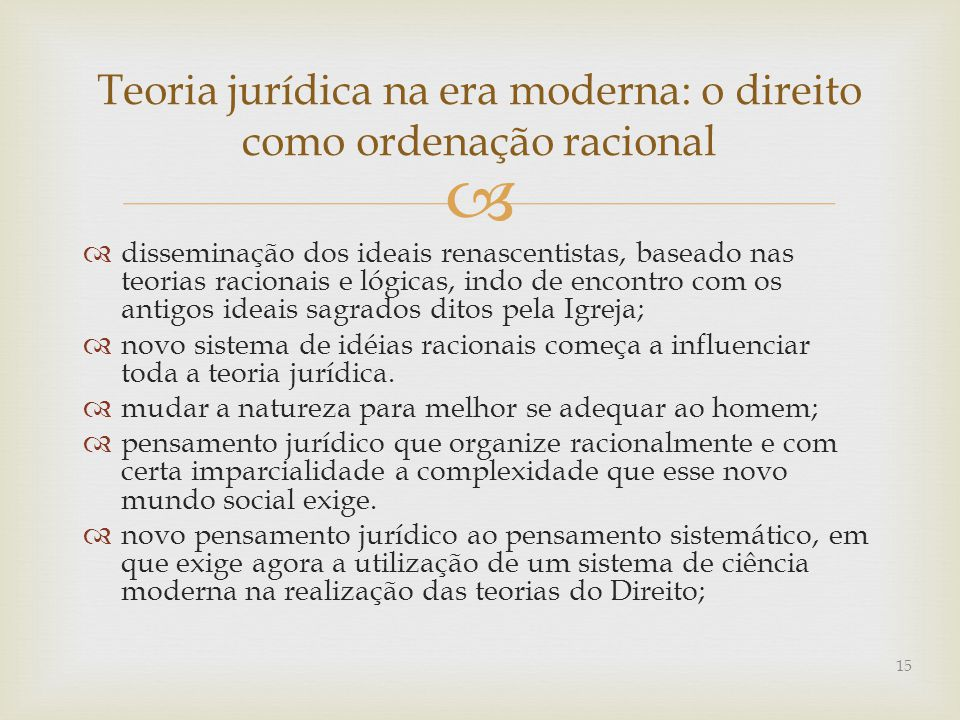 Teoria jurídica na era moderna: o direito como ordenação racional