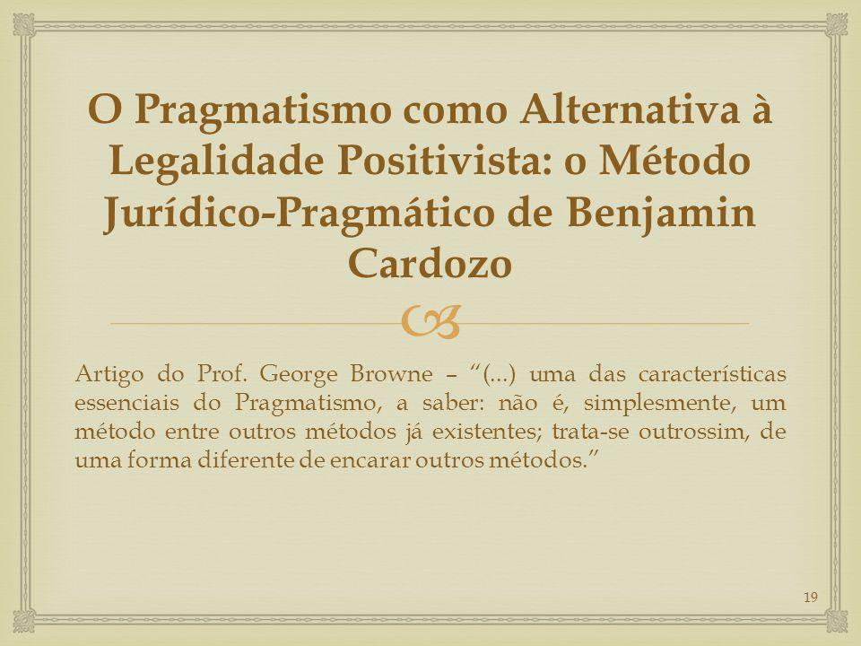 O Pragmatismo como Alternativa à Legalidade Positivista: o Método Jurídico-Pragmático de Benjamin Cardozo