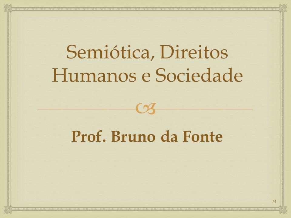 Semiótica, Direitos Humanos e Sociedade