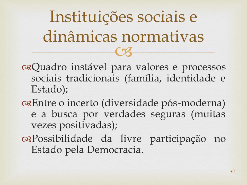 Instituições sociais e dinâmicas normativas