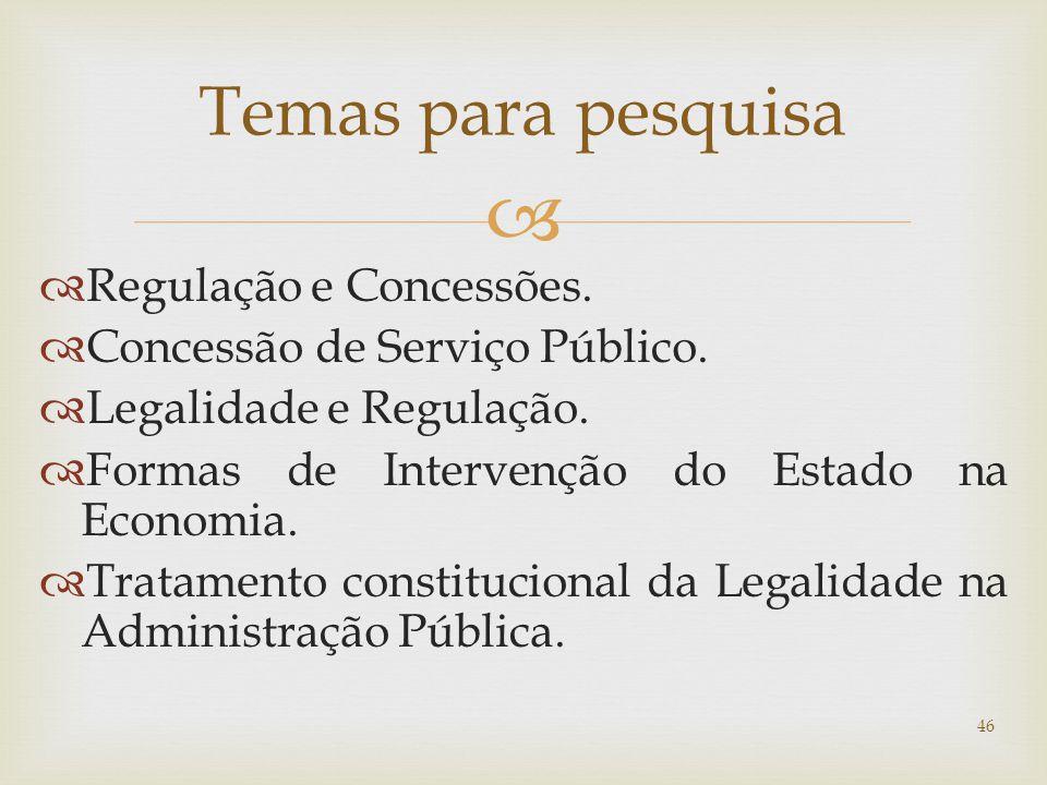 Temas para pesquisa Regulação e Concessões.