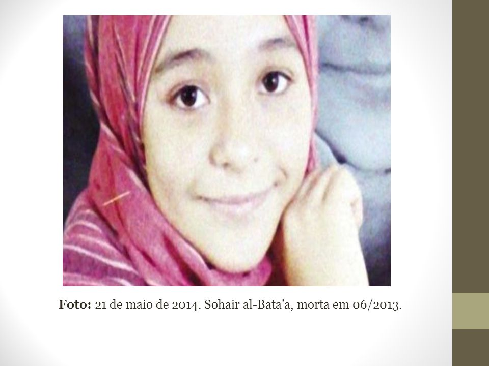 Foto: 21 de maio de 2014. Sohair al-Bata'a, morta em 06/2013.