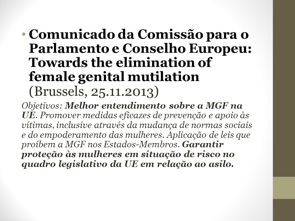 Comunicado da Comissão para o Parlamento e Conselho Europeu: Towards the elimination of female genital mutilation (Brussels, 25.11.2013)