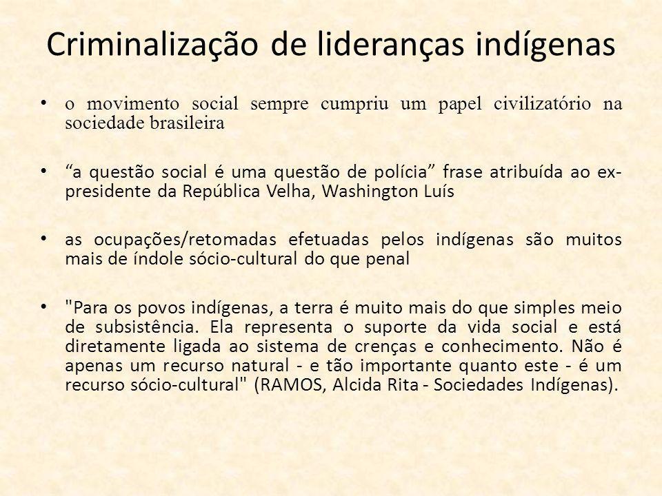 Criminalização de lideranças indígenas