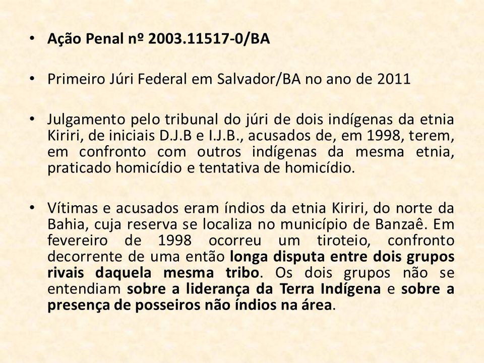 Ação Penal nº 2003.11517-0/BA Primeiro Júri Federal em Salvador/BA no ano de 2011.