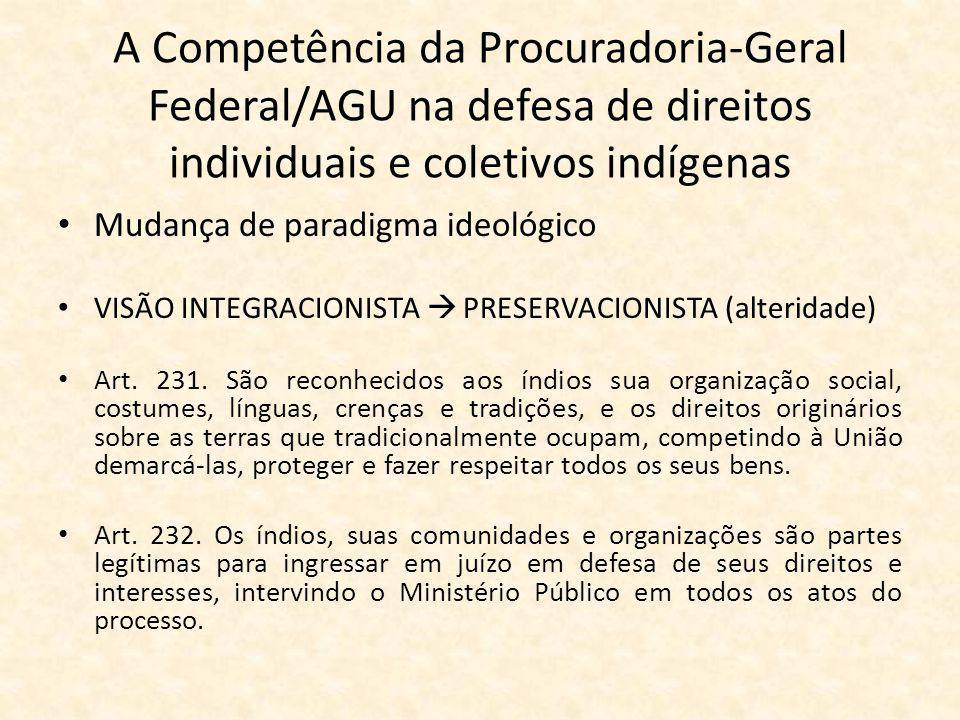 A Competência da Procuradoria-Geral Federal/AGU na defesa de direitos individuais e coletivos indígenas