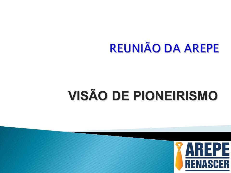 REUNIÃO DA AREPE VISÃO DE PIONEIRISMO