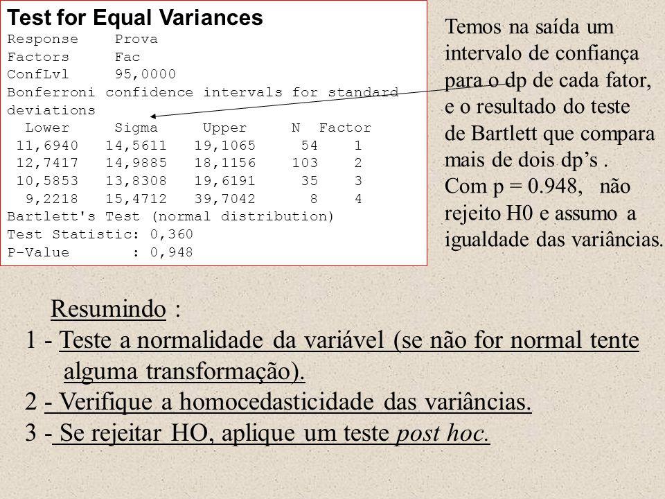 1 - Teste a normalidade da variável (se não for normal tente