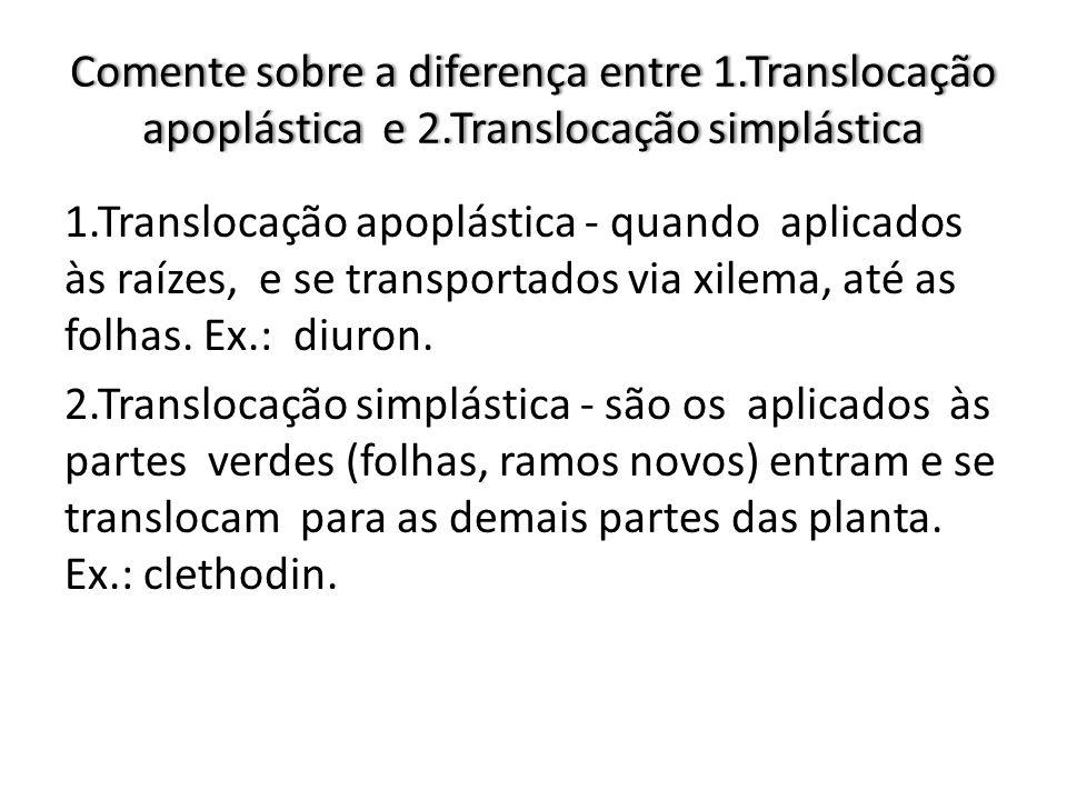 Comente sobre a diferença entre 1. Translocação apoplástica e 2