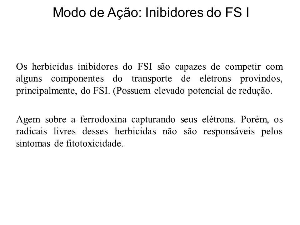 Modo de Ação: Inibidores do FS I