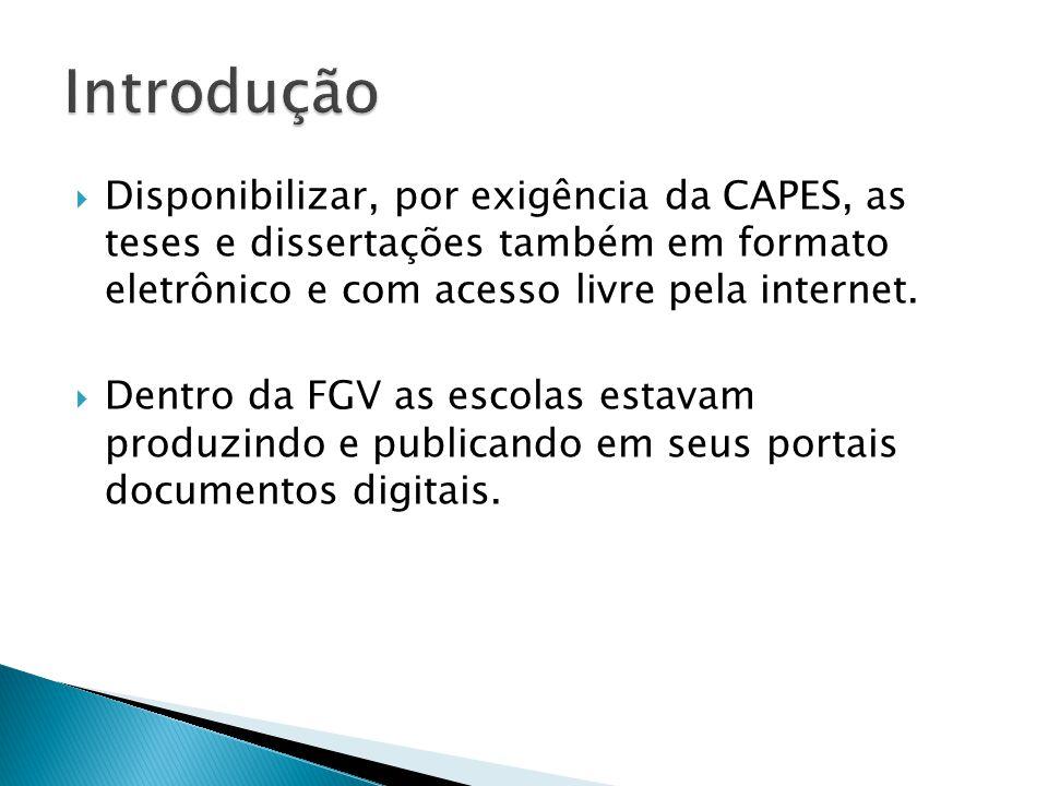 Introdução Disponibilizar, por exigência da CAPES, as teses e dissertações também em formato eletrônico e com acesso livre pela internet.