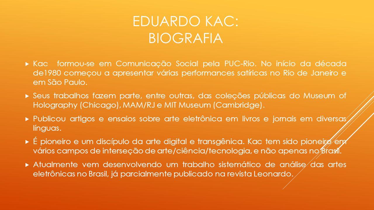 Eduardo kac: Biografia
