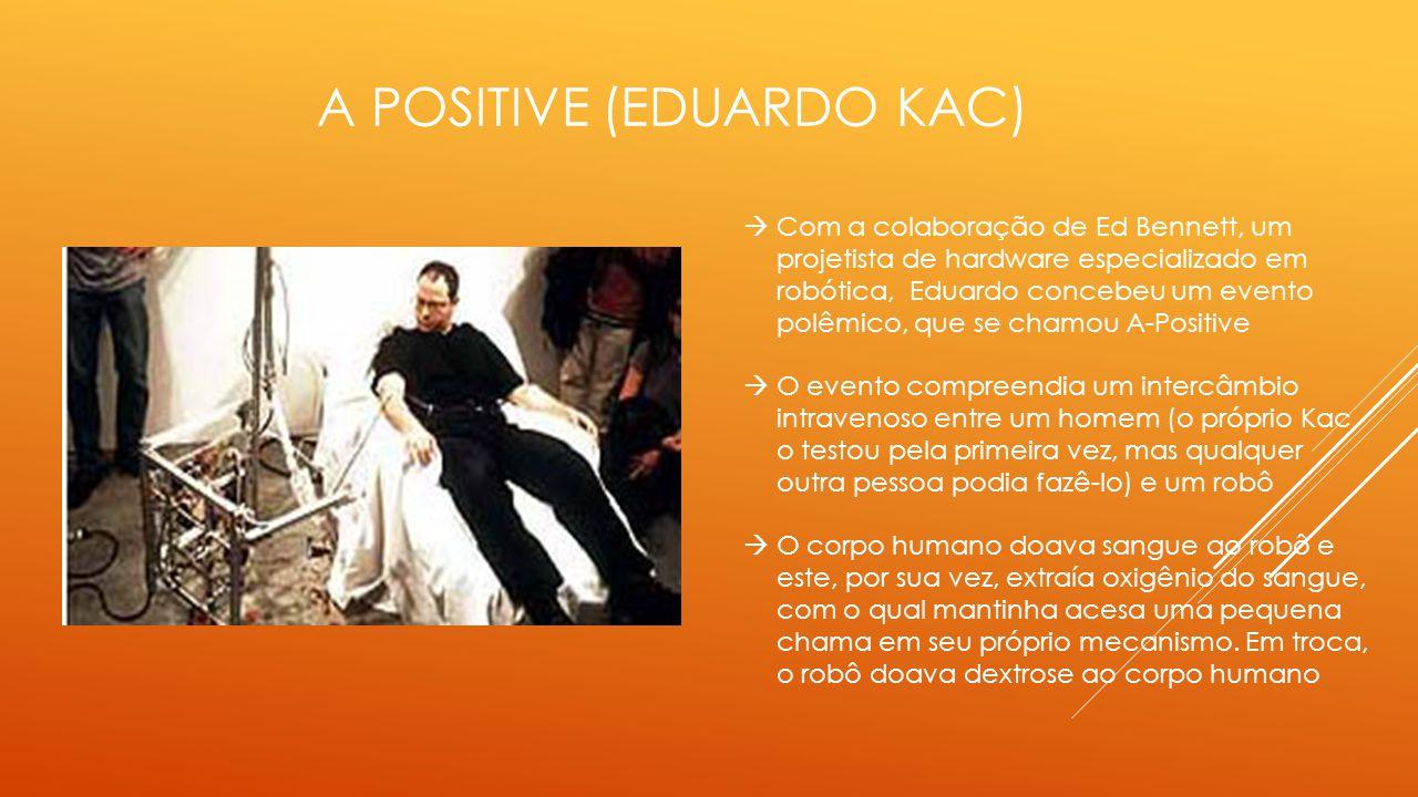 A positive (Eduardo Kac)