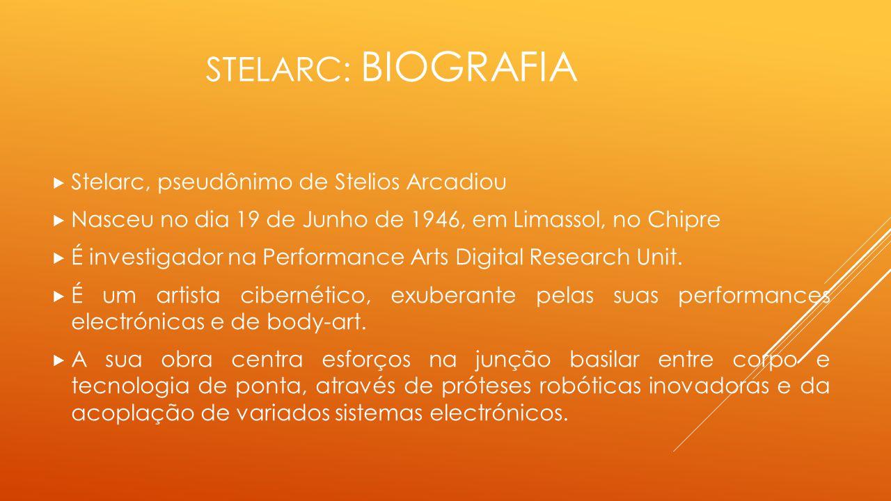 Stelarc: biografia Stelarc, pseudônimo de Stelios Arcadiou