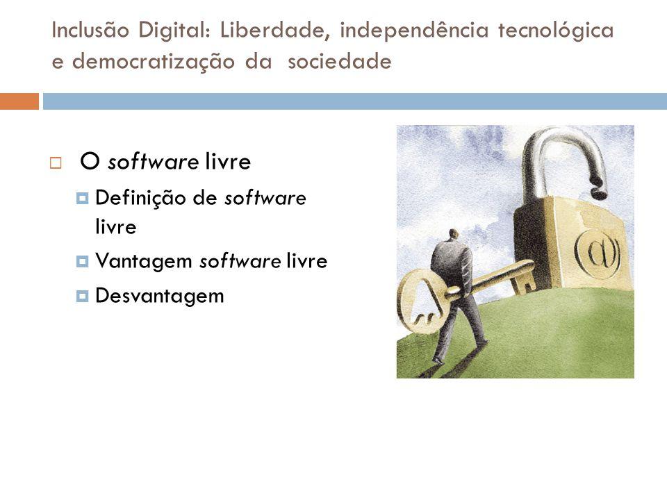 Inclusão Digital: Liberdade, independência tecnológica e democratização da sociedade