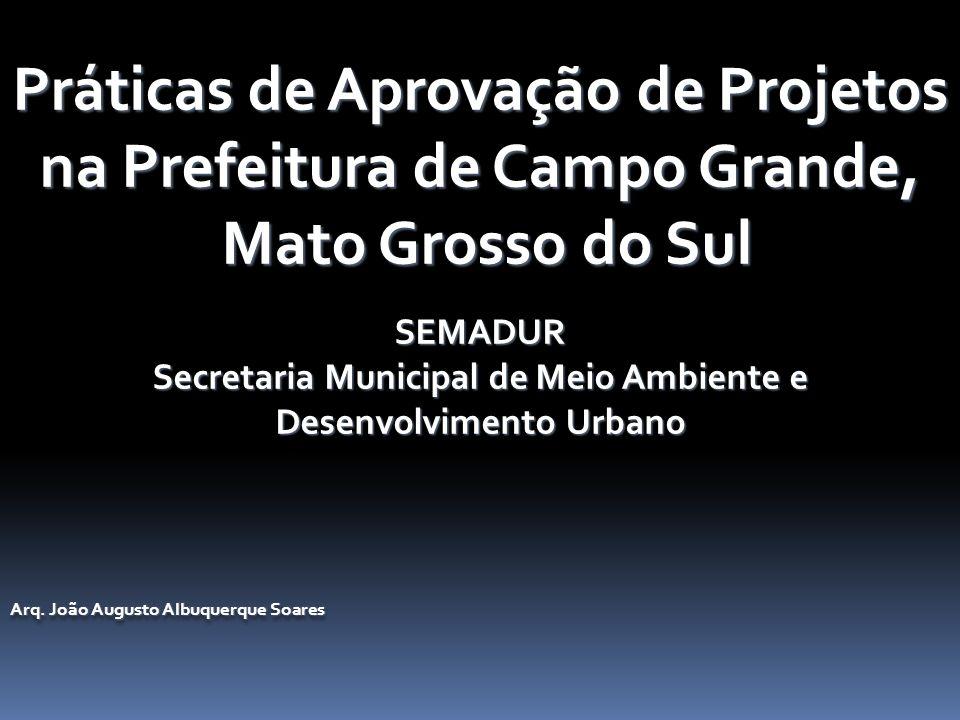 Práticas de Aprovação de Projetos na Prefeitura de Campo Grande,