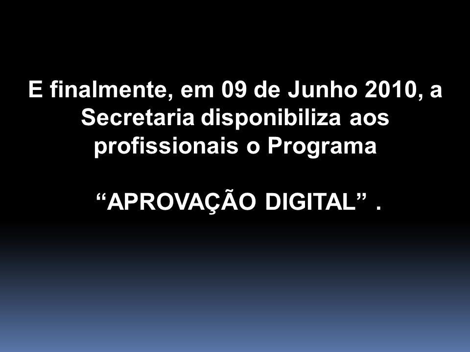 E finalmente, em 09 de Junho 2010, a Secretaria disponibiliza aos profissionais o Programa