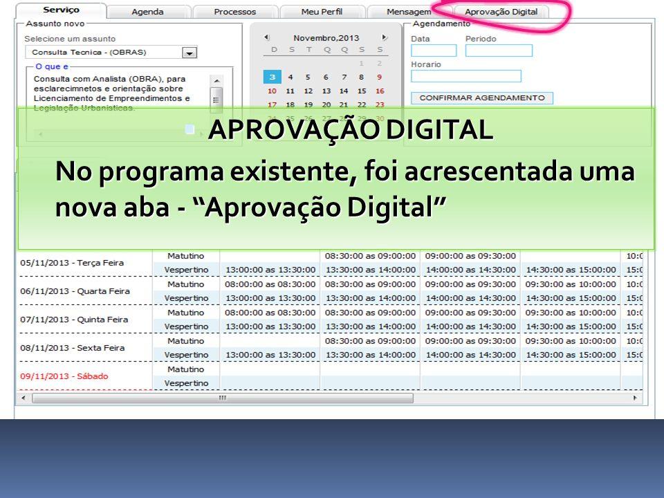APROVAÇÃO DIGITAL No programa existente, foi acrescentada uma nova aba - Aprovação Digital