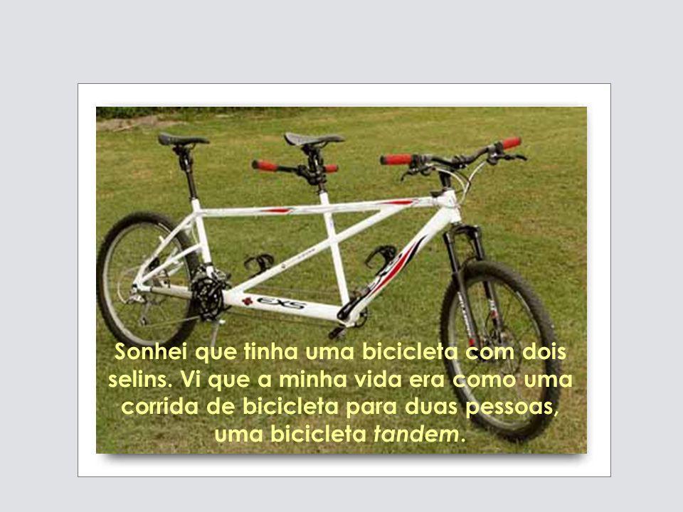 Sonhei que tinha uma bicicleta com dois selins