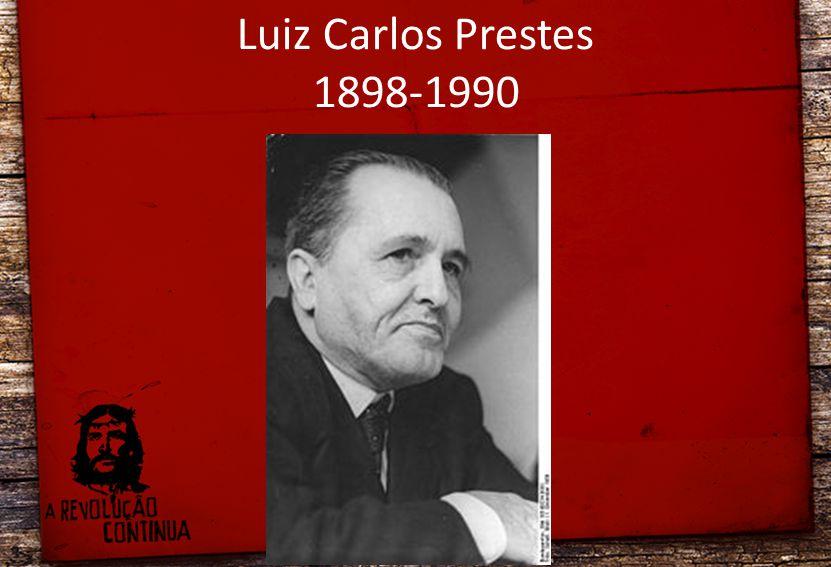 Luiz Carlos Prestes 1898-1990