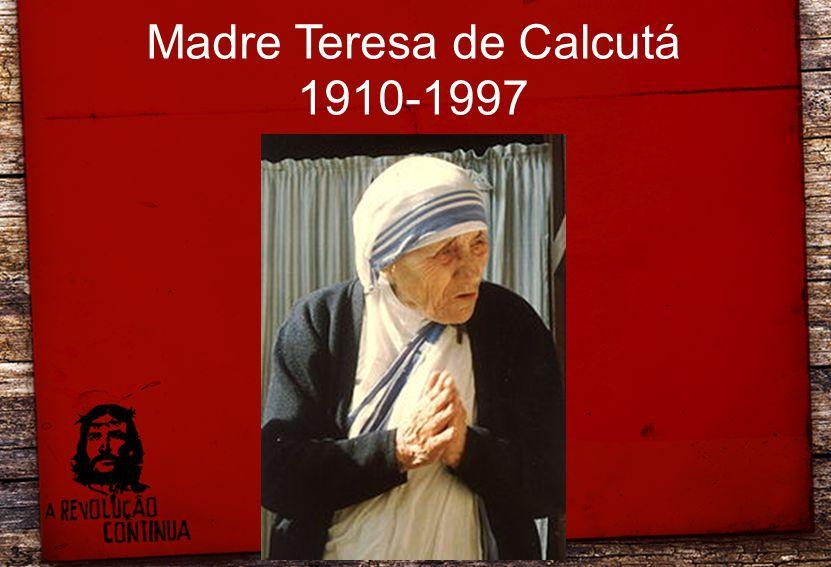 Madre Teresa de Calcutá 1910-1997