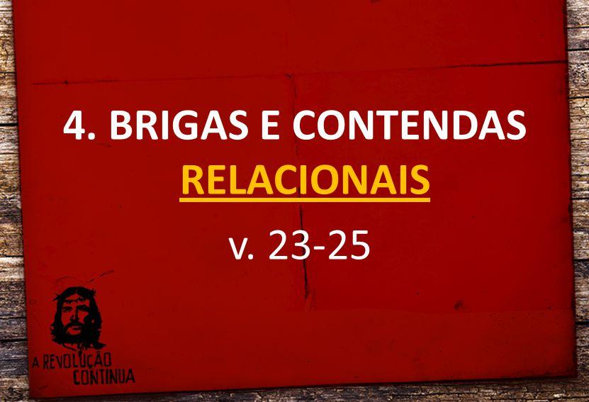 4. BRIGAS E CONTENDAS RELACIONAIS v. 23-25