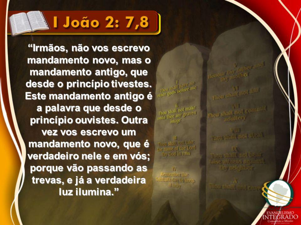 Irmãos, não vos escrevo mandamento novo, mas o mandamento antigo, que desde o princípio tivestes.