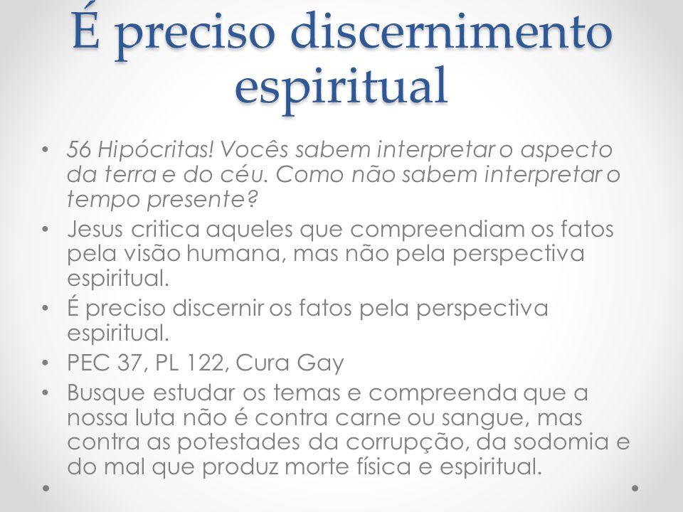 É preciso discernimento espiritual