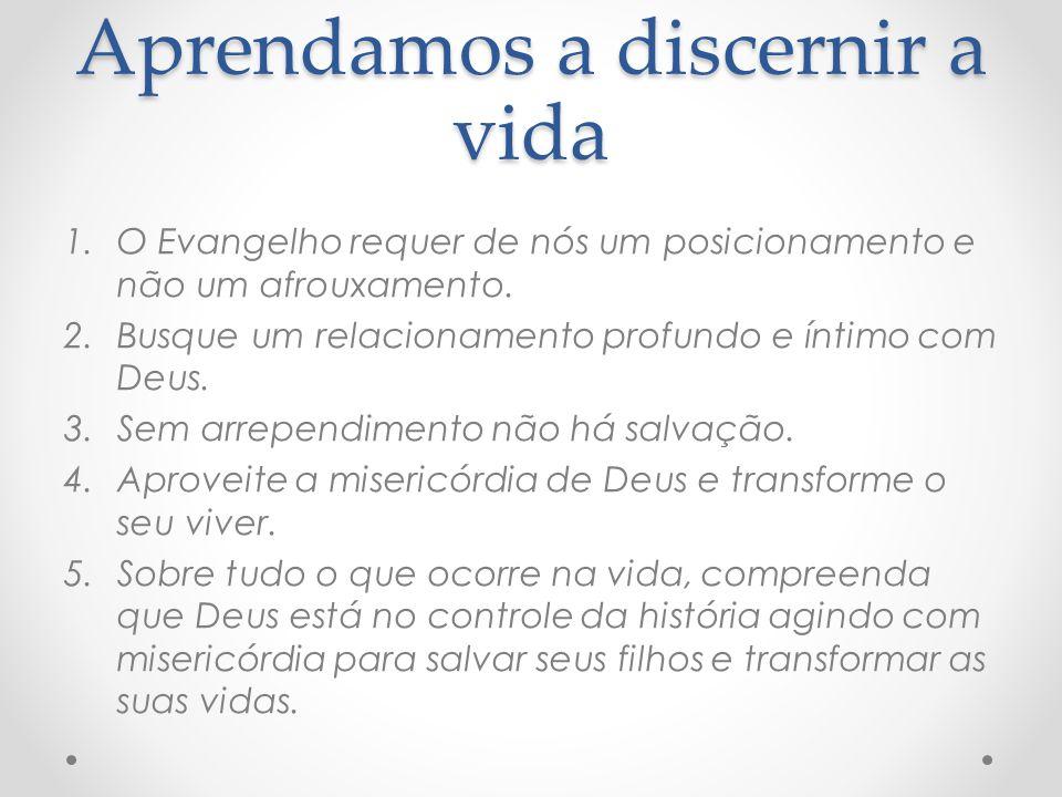 Aprendamos a discernir a vida