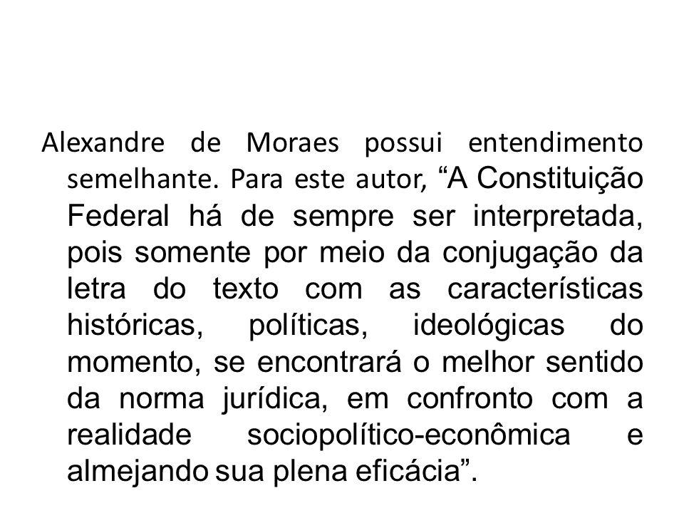 Alexandre de Moraes possui entendimento semelhante